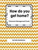 How do you get home? Chevron Classroom Dismissal Plan Display