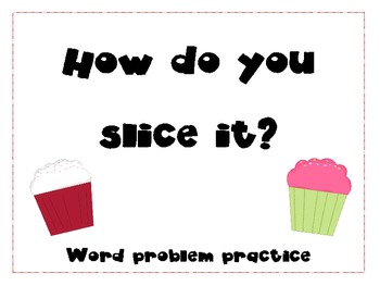 How do you slice it? Word problem practice
