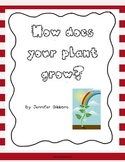 How does your plant grow?