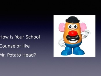 How is Your School Counselor like Mr/Mrs. Potato Head?