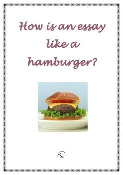 How is an essay like a hamburger?