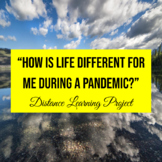 How is life different for me during a pandemic? PBL Distan
