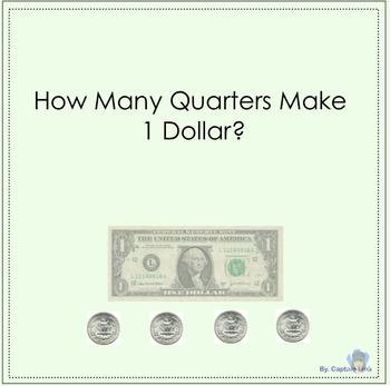 How many Quartes make 1 Dollar?