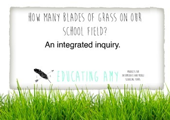 How many blades of grass on our school field? An integrated maths inquiry.