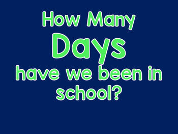 How many days have we been in school? Navy and Green