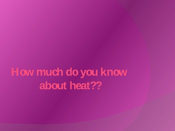 How much do you know about heat review questions