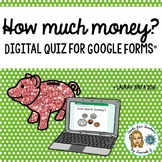 How much money? Bills and Coins Digital Quiz for Google Forms®