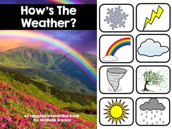 How's The Weather?- Adapted Interactive Book With Real Pictures (SPED, Autism)