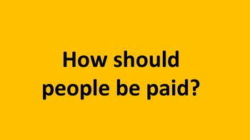 How should people be paid?