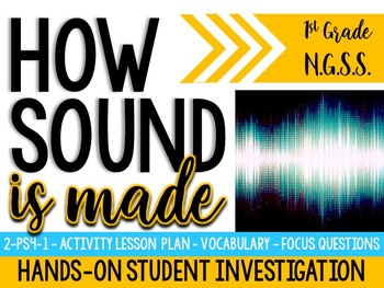 How Sound is Made: Vibrations- 1st Grade NGSS (1-PS4-1) Common Core Aligned