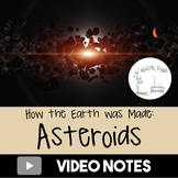 How the Earth was Made--Asteroids