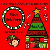 How the Grinch Stole Christmas!   MATH TASK CARDS GRADES 3- 4