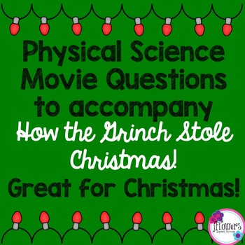 Christmas Science Movie Questions to accompany How the Grinch Stole Christmas
