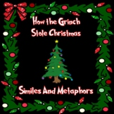 How the Grinch Stole Christmas!  Similes and Metaphors