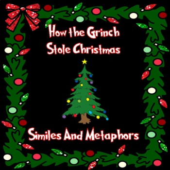 The Grinch Who Stole Christmas.How The Grinch Stole Christmas Similes And Metaphors