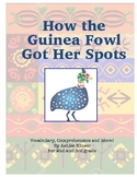 How the Guinea Fowl Got Her Spots - Vocabulary, Comprehension and More!