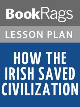 How the Irish Saved Civilization Lesson Plans