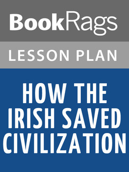 How the Irish Saved Civilization Lesson Plans