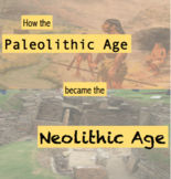How the Paleolithic Age Became the Neolithic Age