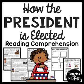 How the President is Elected Reading Comprehension Worksheet; Election; Politics