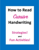 How the Read CURSIVE Hand-Writing:  Strategies and Fun Activities!