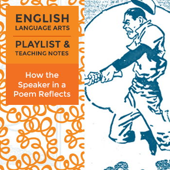 How the Speaker in a Poem Reflects - Playlist and Teaching Notes