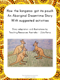 How the kangaroo got its pouch: Aboriginal Dreamtime Story & Activities NAIDOC