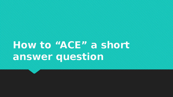 """How to """"ACE"""" a short answer question"""