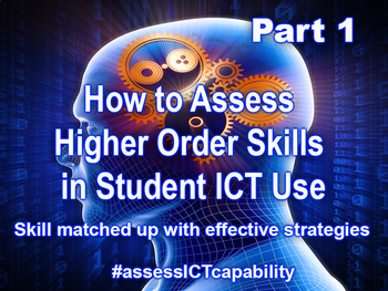 How to ASSESS Higher Order Skills in Student ICT Activities Part 1