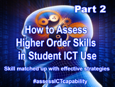 How to ASSESS Higher Order Skills in Student ICT Activitie