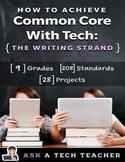 How to Achieve Common Core with Tech: The Writing Strand