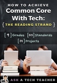 How to Achieve Common Core with Tech --the Reading Strand