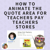 How to Add Animated Photos to the TpT Quote Area