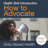 How to Advocate | A SEL and Skills-Based Health Lesson Plan