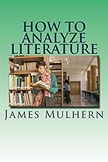 How to Analyze Literature: A Guide for Nonfiction Analysis