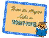 How to Argue Like a Smarty Pants