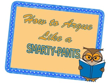How to Argue Like a Smarty Pants