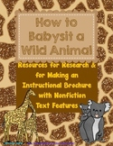 How to Babysit a Wild Animal Brochure with Nonfiction Text Features Resources