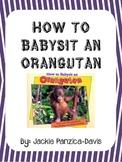 How to Babysit an Orangutan Novel Study