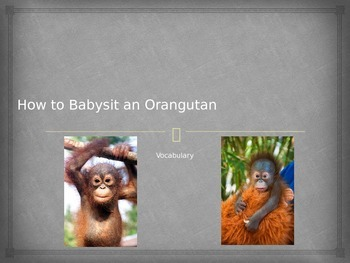 """""""How to Babysit an Orangutan"""" Vocabulary"""