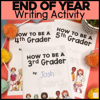 How to Be A 3rd, 4th, 5th Grader ~ End of Year Booklet