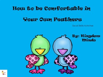 How to Be Comfortable in Your Own Feathers Social Skill Activities/Self Esteem