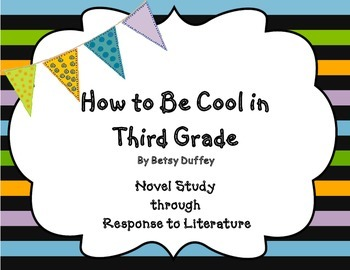 How to Be Cool in Third Grade Novel Study Response to Literature