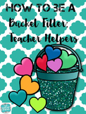 How to Be a Bucket Filler; Teacher Helpers