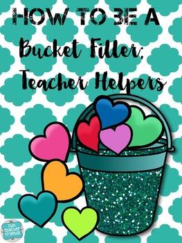 How to Be a Bucket Filler; Teacher Helpers