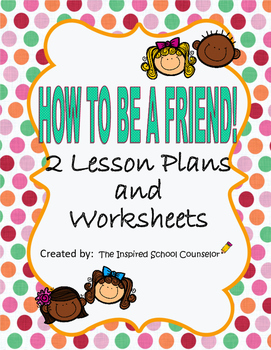 How to Be a Friend - 2 Lesson Plans on Friendship with Sup