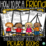How to Be a Friend - Activities Using Picture Books to Bui