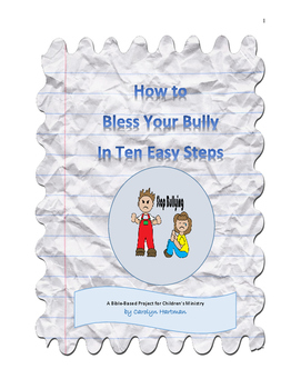 How to Bless Your Bully in Ten Easy Steps:  Christian Education