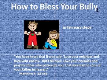 How to Bless Your Bully in Ten Easy Steps:  Christian Education Power Point