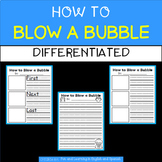 How to Blow a Bubble - differentiated versions
